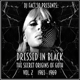 Dressed In Black: The Secret Origins of Goth. Vol. 2: 1965 - 1969