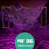 MIR 36 by Melformator