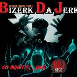 Bizerk Da Jerk - 60 Minutes Long - Miami Bass Mix