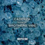 Cadenza   Podcast  045 Brothers Vibe (Cycle)