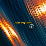 Jazzy Deep House Mix - the jazz perspective series 09