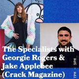 The Specialists with Georgie Rogers and Jake Applebee (Crack Magazine) - 09.05.19 - FOUNDATION FM