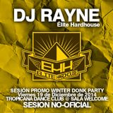 Dj Rayne (Elite Hardhouse) Sesion Promo - Winter Donk Party @ Tropicana Dance Club (18.12.2014)