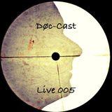 Døc-Cast Live 005