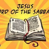 Jesus, Lord of the Sabbath