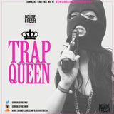 @DougieFreshDJ - Trap Queen [Females of R&B/HipHop]
