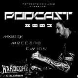HARDCORE COLOMBIA PODCAST # 002 Mixed For Aniversary By MECCANO TWINS