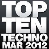 Top Ten Techno | March 2012 | Regis