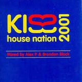 BRANDON BLOCK ALEX P....... KISS HOUSE NATION 2001