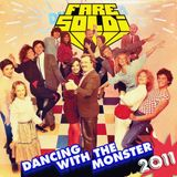 Fare Soldi - Dancing With The Monster 2011