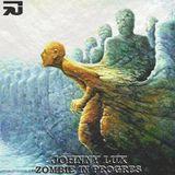 Johnny Lux - Zombie in Progres