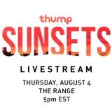 THUMP Sunsets -  The Range (August 3, 2016)