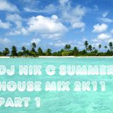 DJ Nik C Summer House Mix 2K11 pt1