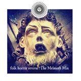 Folk Horror Revival - The Melmoth Mix