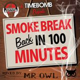 Dominant Force & Timebomb - SMOKEBREAK: Back in 100 Minutes (Mixed by MR. OWL)