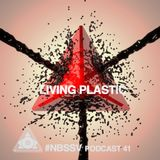 #NBSSV podcast 41 - Living Plastic