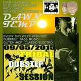 Tribal Dubstep Tales Session by DST @ Radio Tilos, Dawn Tempo 09/05/2015