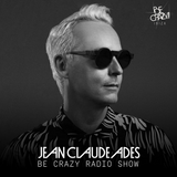 Jean Claude Ades Be Crazy Ibiza Radio Show ft. Marshall #344