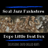 Soul Jazz Funksters - Dope Little Beat Box
