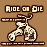 Ride or Die - The Chillax Mix. Gold Edition.