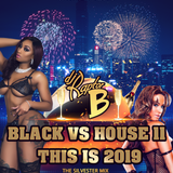 DJ Raptor B - Black Vs House Vol 11 - The Silvester Mix 2018/2019