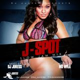 J-Spot Slow Jamz Mix CD mixed by @DJ_Jukess