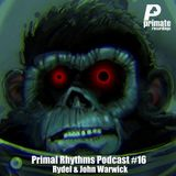 Primate Recordings presents 'Primal Rhythms Edition 16', featuring Rydel & John Warwick