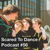 Scared To Dance Podcast #56