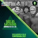 SUELAS GASTADAS - PROGRAMA 010 - 14/05/2017 DOMINGOS DE 18 A 20 WWW.RADIOOREJA.COM.AR