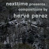 nexttime presents... compositions by hervé perez