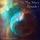 To The Stars (Episode 1)