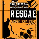ANOTHER MUSIC COLLECTION CD3 #REGGAE GgSelekta
