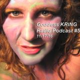 Goddess KRING podcast #5  music and monologue