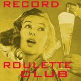 RECORD ROULETTE CLUB #17