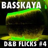Basskaya - Drum & Bass Flicks #4