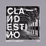 Clandestino 076 - Simple Symmetry