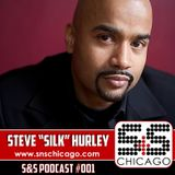 "S&S Podcast 001 - Steve ""Silk"" Hurley"