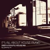 It's All About House Music | Deep & Soulful House Mix