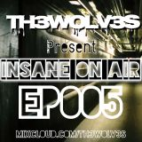 INSANE ON-AIR EP.005