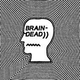 Brain Dead - 17th November 2017