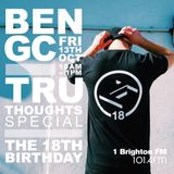 Ben GC / Tru Thoughts 18th Birthday Special / Fri 13th Oct / 10am-1pm / 1BTN