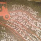 Tuk Tuk  18.Oct.2011 @Ganesha live mix by Nilei