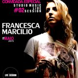 Studio Music Live Session #02 - DJ Francesca Marcilio