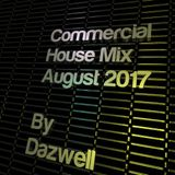 Dazwell's Commercial House Mix - August 2017