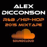 Alex Dicconson - R&B / Hip-Hop 2015 Mixtape