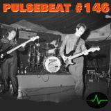 Pulsebeat #146