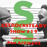 Get Rock Steady show #19 FEAT. Pan Afrikanz presented by SixStep FM