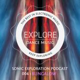 Sonic Exploration Podcast 004 - Bungalow