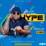 DEEJAY SMOKE - THE HYPE 6 {OFFICIAL AUDIO}