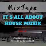 IT's ALL ABOUT HOUSE MUSIK vol.2 - club sessions 2015